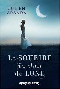 Le sourire du Clair de Lune Julien Aranda