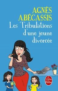 Les Tribulations d'une jeune divorcée Agnès Abecassis