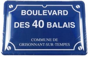 Photo d'une plaque de rue humoristique boulevard des 40 balais commune de grisonnant-sur-tempes