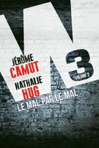 Couverture du roman Le mal par le mal - W3 volume 2 - Nathallie Hug & Jérôme Camut